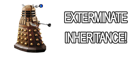 Exterminate Inheritance!